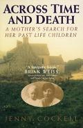 Across Time and Death A Mother's Search for Her Past Life Children