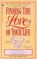 Finding the Love of Your Life Ten Principles for Choosing the Right Marriage Partner