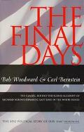 Final Days/the Classic, Behind-The-Scenes Account of Richard Nixon's Dramatic Last Days in t...