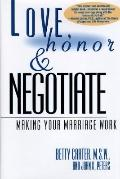 Love, Honor, and Negotiate: Making Your Marriage Work - Betty Carter - Hardcover