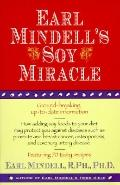 Earl Mindell's Soy Miracle: Ground-Breaking, up-to-Date Information on how Adding Soy Foods ...
