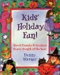 Kids' Holiday Fun: Great Family Activities Every Month of the Year