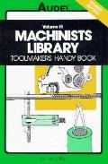 Machinists Library: Toolmakers Handy Book, Vol. 3 - Rex Miller - Hardcover - 4th ed