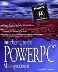 Interfacing to the PowerPC - Dan Rahmel - Paperback - 1st ed