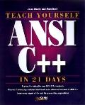 Teach Yourself ANSI C++ in 21 Days - Jesse Liberty - Hardcover - Premiere Edition