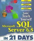 Sams Teach Yourself Microsoft SQL Server 6.5 in 21 Days - Rick Sawtell - Paperback