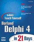 Sams Teach Yourself Borland Delphi 4 in 21 Days