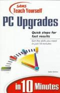 Sams' Teach Yourself PC Upgrades in 10 Minutes - Paul Cassel - Paperback