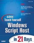 Sam's Teach Yourself Windows Scripting Host in 21 Days