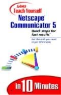 Sams Teach Yourself Netscape Communicator 5 in 10 Minutes