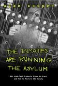 Inmates Are Running the Asylum