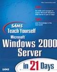 Sams Teach Yourself Microsoft Windows 2000 Server in 21 Days