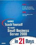 Sams Teach Yourself Microsoft Small Business Server 2000 in 21 Days with CD-ROM
