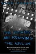 Inmates Are Running the Asylum Why High Tech Products Drive Us Crazy and How to Restore the ...