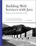 Building Web Services With Java Making Sense of Xml, Soap, Wsdl, and Uddi