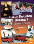 Fun With Photoshop Elements 3 Foto-Fakery for Everyone