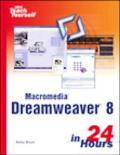 Macromedia Dreamweaver 8 In 24 Hours