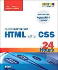 Sams Teach Yourself HTML and CSS in 24 Hours (Includes New HTML 5 Coverage) (8th Edition)