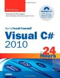 Sams Teach Yourself Visual C# 2010 in 24 Hours: Complete Starter Kit (Sams Teach Yourself --...