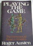 Playing the game: The homosexual novel in America