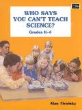 Who Says You Can't Teach Science