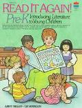 Read It Again! Pre-K Introducing Literature to Young Children/Ages 3-6