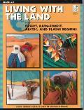 Living With the Land Desert, Rain-Forest, Arctic, and Plains Regions