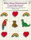 Who Says Homework Can't Be Fun? - Carol George - Paperback