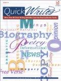 Quick Writes: More Than 60 Short Writing Activities from the Practical Poet to the Poetic: G...