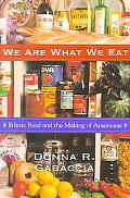 We Are What We Eat Ethnic Food and the Making of Americans