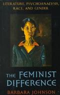 Feminist Difference Literature, Psychoanalysis, Race, and Gender