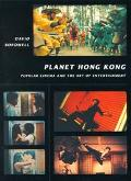 Planet Hong Kong Popular Cinema and the Art of Entertainment