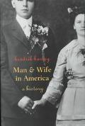 Man and Wife in America A History