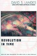 Revolution in Time Clocks and the Making of the Modern World