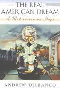 Real American Dream A Meditation on Hope