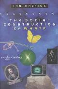 SOCIAL CONSTRUCTION OF WHAT?
