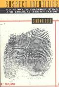 Suspect Identities A History of Fingerprinting and Criminal Identification