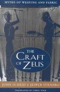 Craft of Zeus Myths of Weaving and Fabric