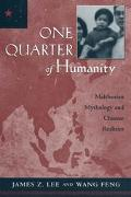 One Quarter of Humanity Malthusian Mythology and Chinese Realities, 1700-2000