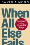 When All Else Fails Government As the Ultimate Risk Manager