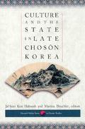 Culture and the State in Late Choson Korea