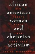 African American Women and Christian Activism New York's Black Ywca, 1905-1945