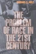 Problem of Race in the Twenty-First Century