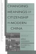 Changing Meanings of Citizenship in Modern China