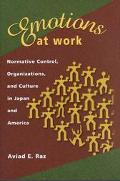 Emotions at Work Normative Control, Organizations, and Culture in Japan and America