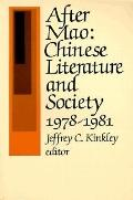 After Mao Chinese Literature and Society, 1978-1981