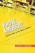 Whose America? Culture Wars in the Public Schools