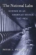 National Labs Science in an American System, 1947-1974