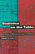 Statistics on the Table The History of Statistical Concepts and Methods