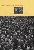Apostles and Agitators Italy's Marxist Revolutionary Tradition